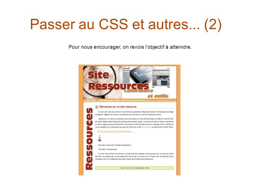 Passer au CSS et autres... (2) Pour nous encourager, on revois l'objectif à atteindre.