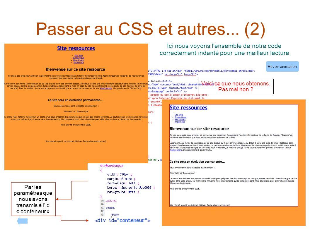Passer au CSS et autres... (2) Ici nous voyons l'ensemble de notre code correctement indenté pour une meilleur lecture Par les paramètres que nous avo