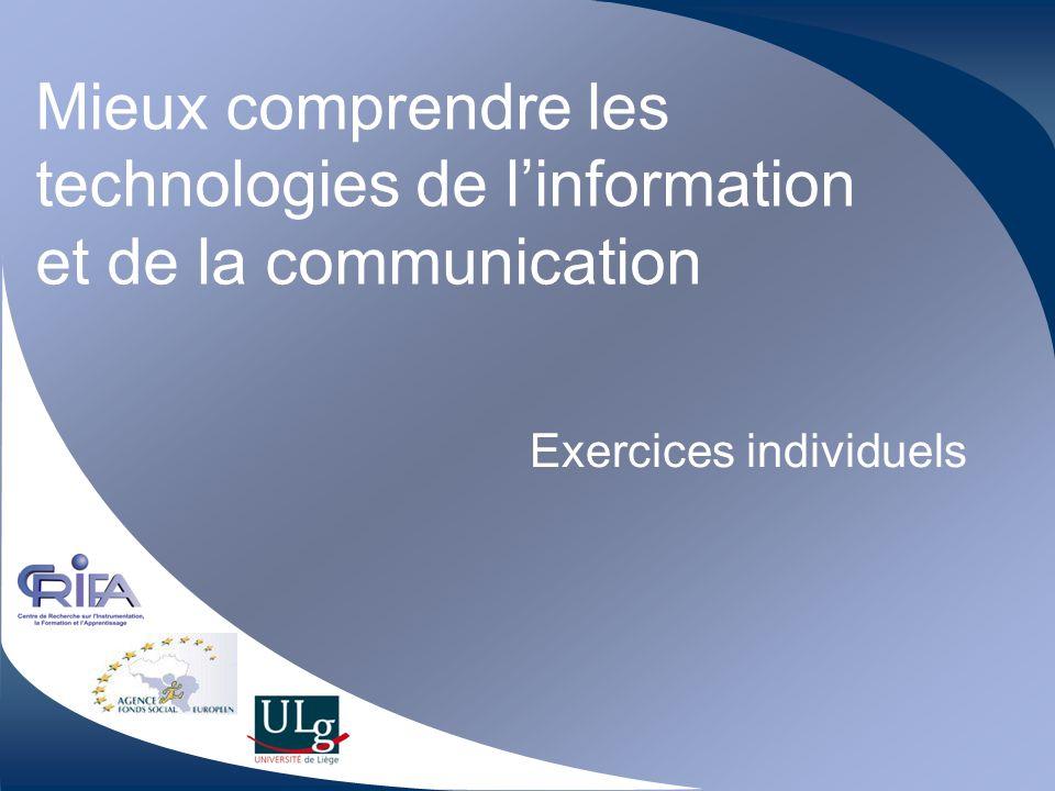 Mieux comprendre les technologies de linformation et de la communication Exercices individuels