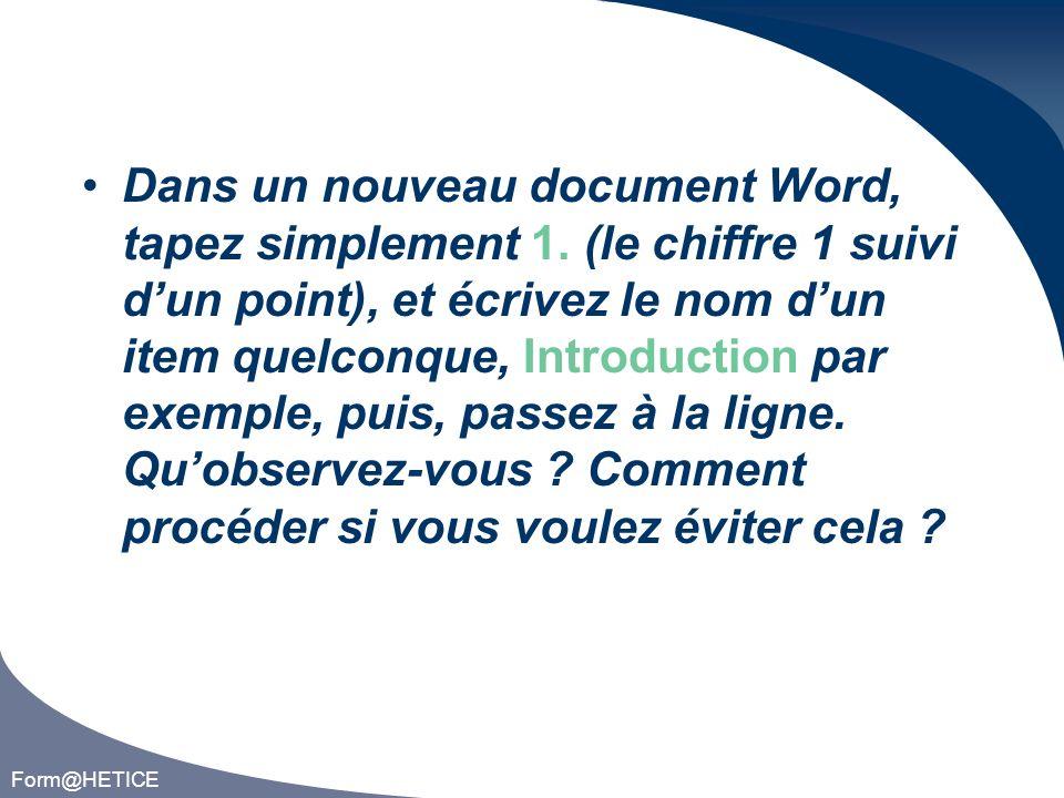 Form@HETICE Dans un nouveau document Word, tapez simplement 1.