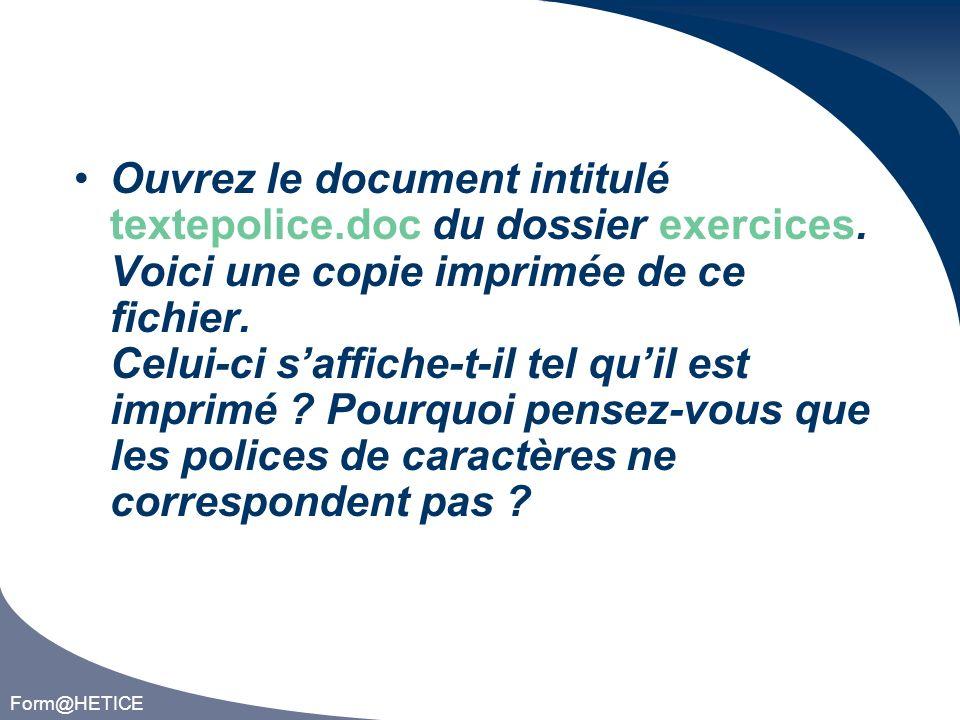 Form@HETICE Ouvrez le document intitulé textepolice.doc du dossier exercices.
