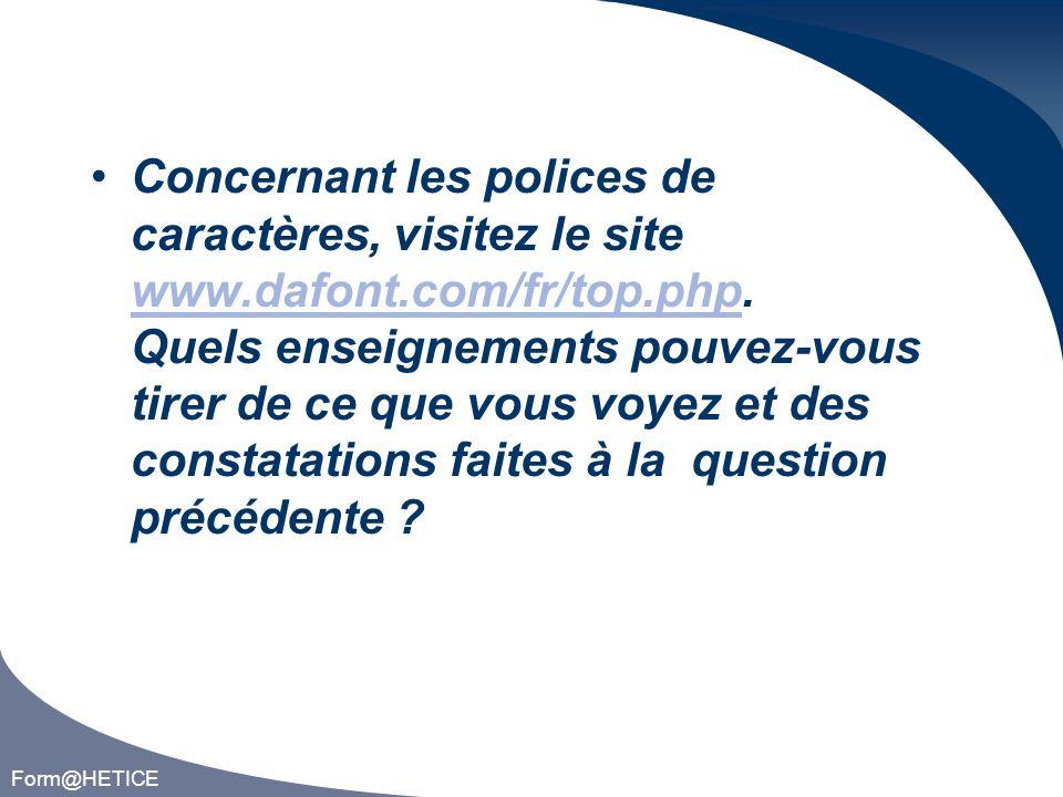 Form@HETICE Concernant les polices de caractères, visitez le site www.dafont.com/fr/top.php.
