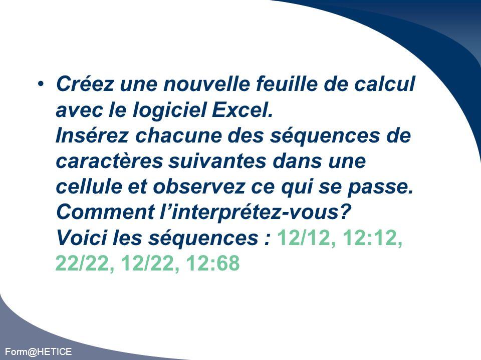 Form@HETICE Créez une nouvelle feuille de calcul avec le logiciel Excel.