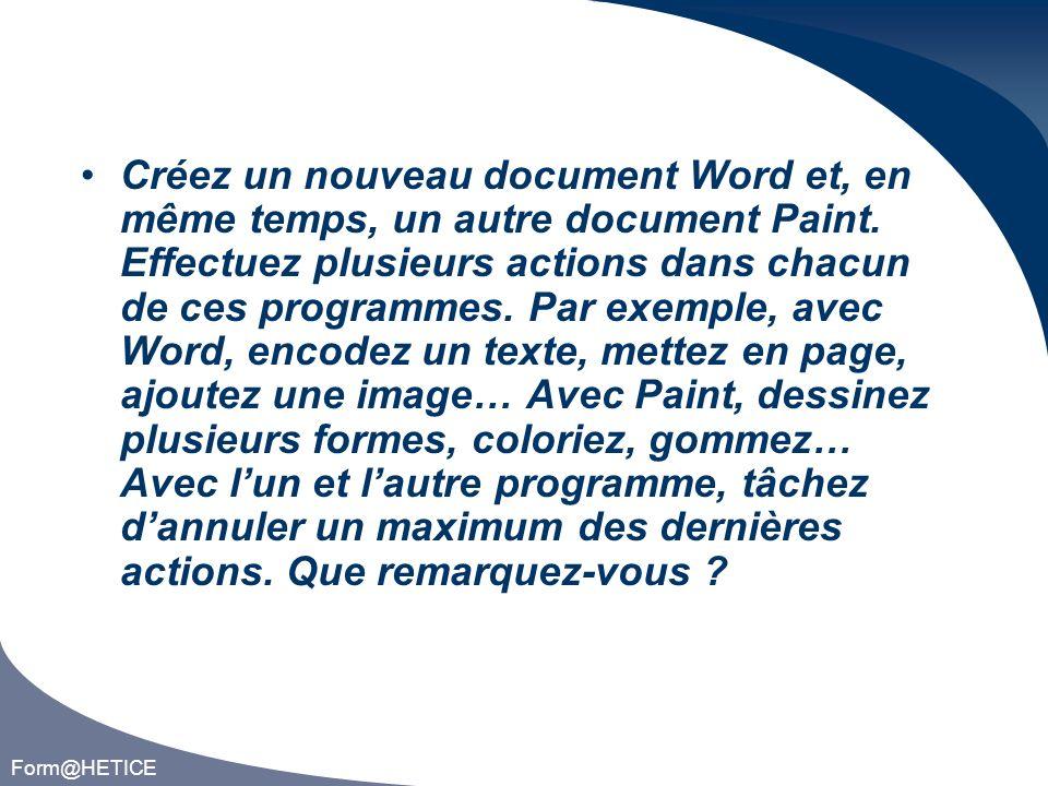 Form@HETICE Créez un nouveau document Word et, en même temps, un autre document Paint.