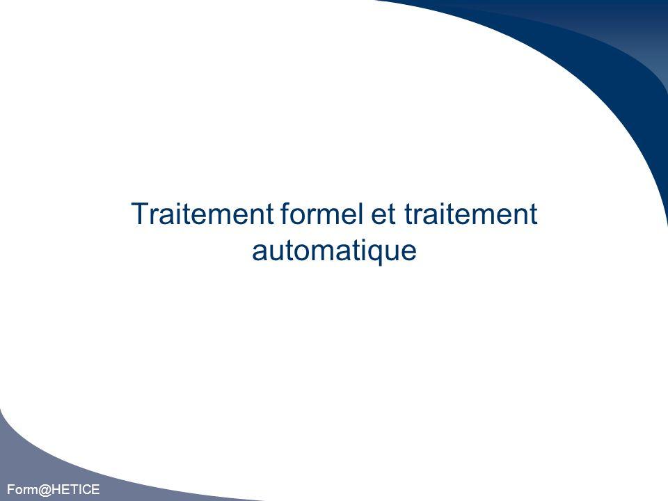 Form@HETICE Traitement formel et traitement automatique