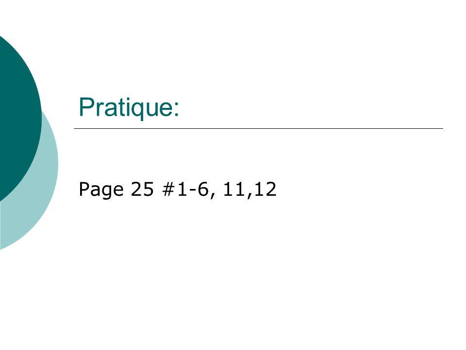 Pratique: Page 25 #1-6, 11,12