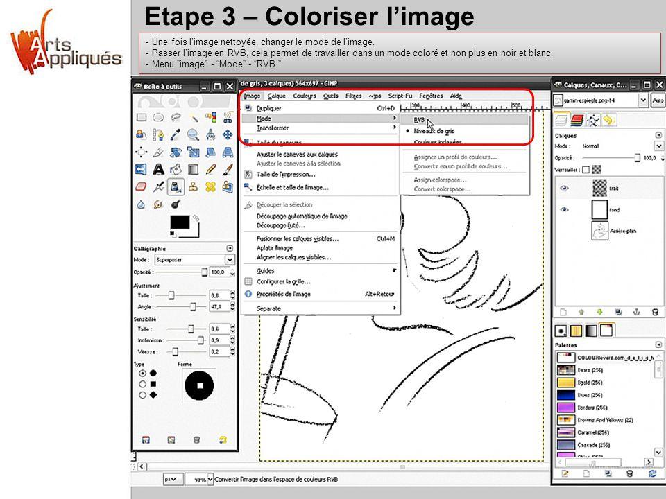 Etape 3 – Coloriser limage - Une fois limage nettoyée, changer le mode de limage. - Passer limage en RVB, cela permet de travailler dans un mode color