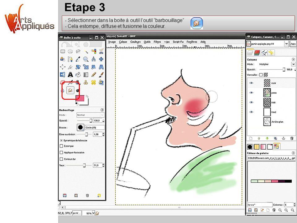 Etape 3 - Sélectionner dans la boite à outil loutil barbouillage - Cela estompe, diffuse et fusionne la couleur. - Sélectionner dans la boite à outil