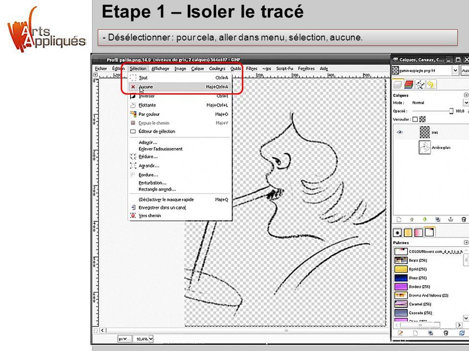 Etape 1 – Isoler le tracé - Désélectionner : pour cela, aller dans menu, sélection, aucune.