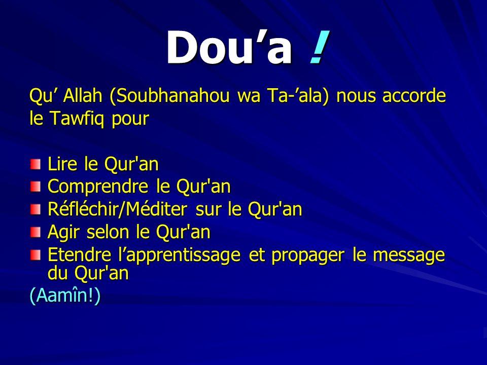 Doua ! Qu Allah (Soubhanahou wa Ta-ala) nous accorde le Tawfiq pour Lire le Qur'an Comprendre le Qur'an Réfléchir/Méditer sur le Qur'an Agir selon le