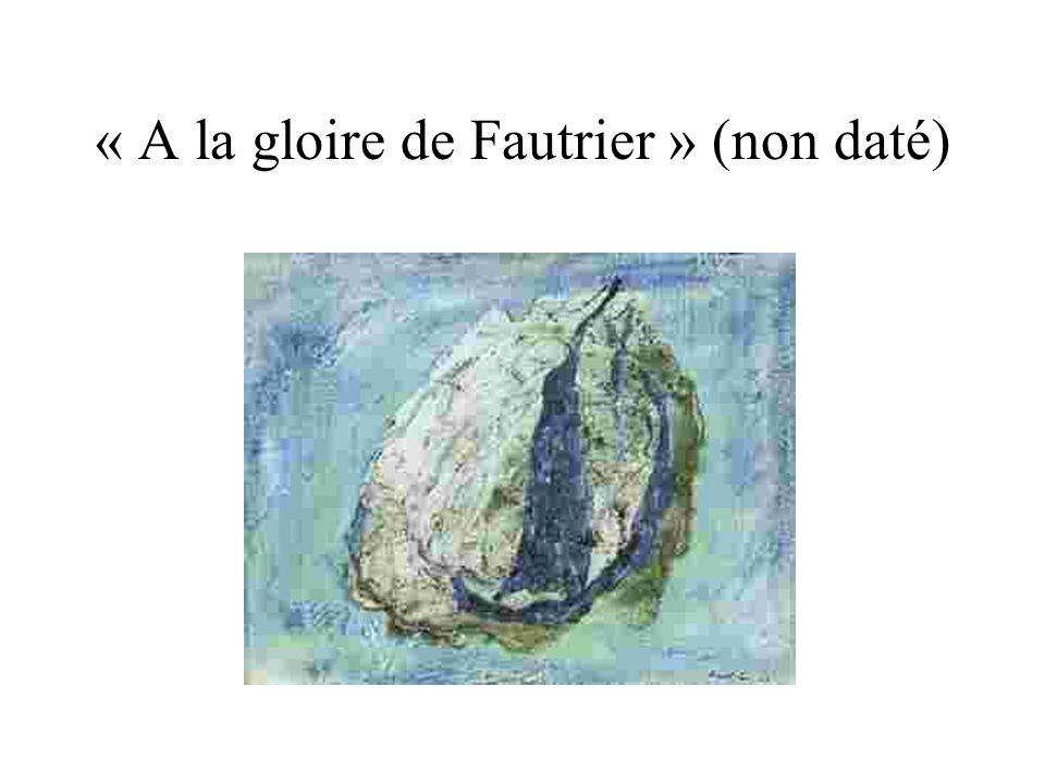 « A la gloire de Fautrier » (non daté)