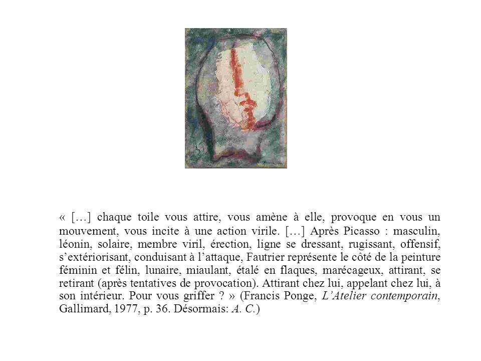 « […] chaque toile vous attire, vous amène à elle, provoque en vous un mouvement, vous incite à une action virile. […] Après Picasso : masculin, léoni