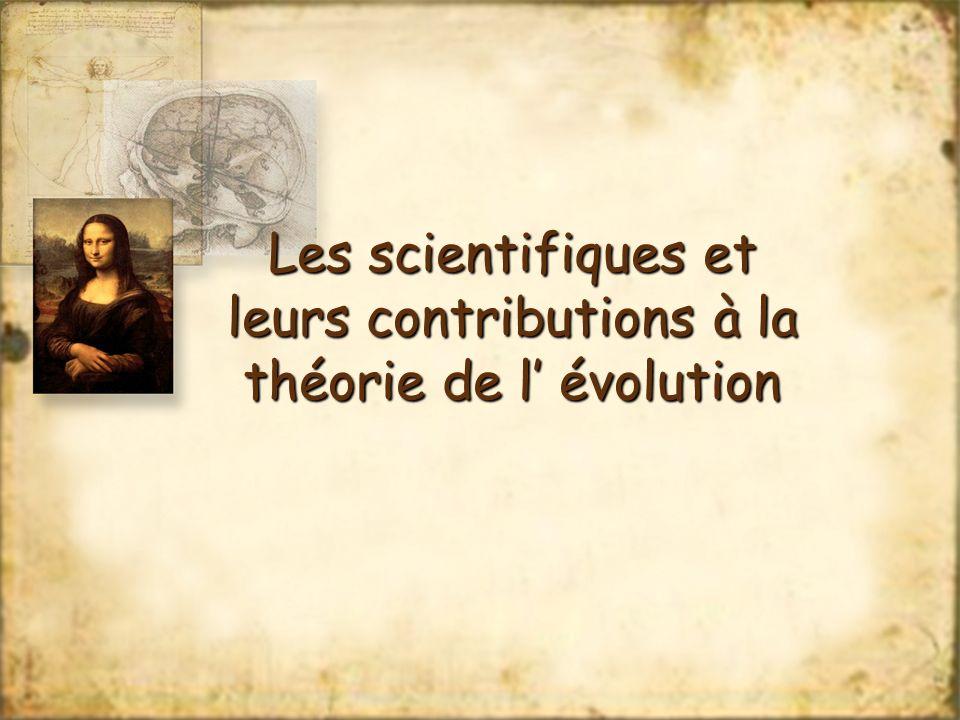 Les scientifiques et leurs contributions à la théorie de l évolution