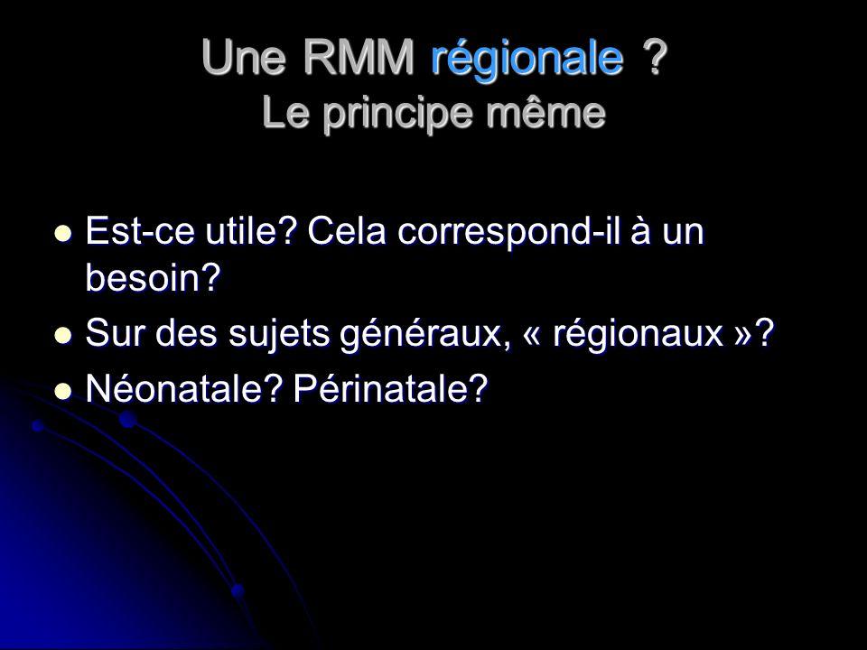 Une RMM régionale .Le principe même Est-ce utile.
