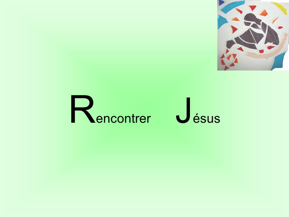 R encontrer J ésus