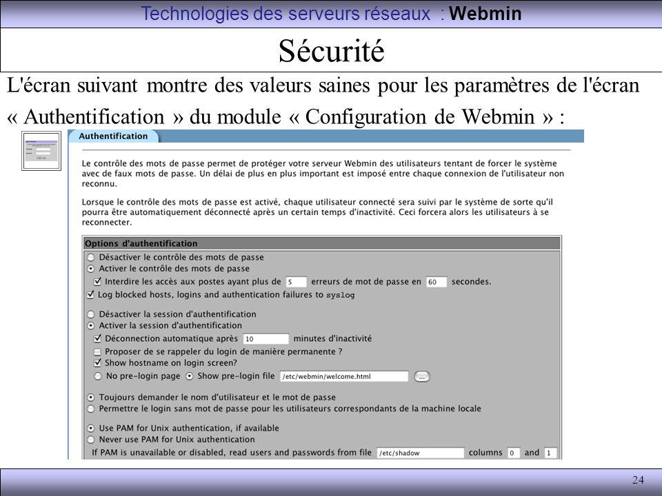 24 Sécurité L'écran suivant montre des valeurs saines pour les paramètres de l'écran « Authentification » du module « Configuration de Webmin » : Tech