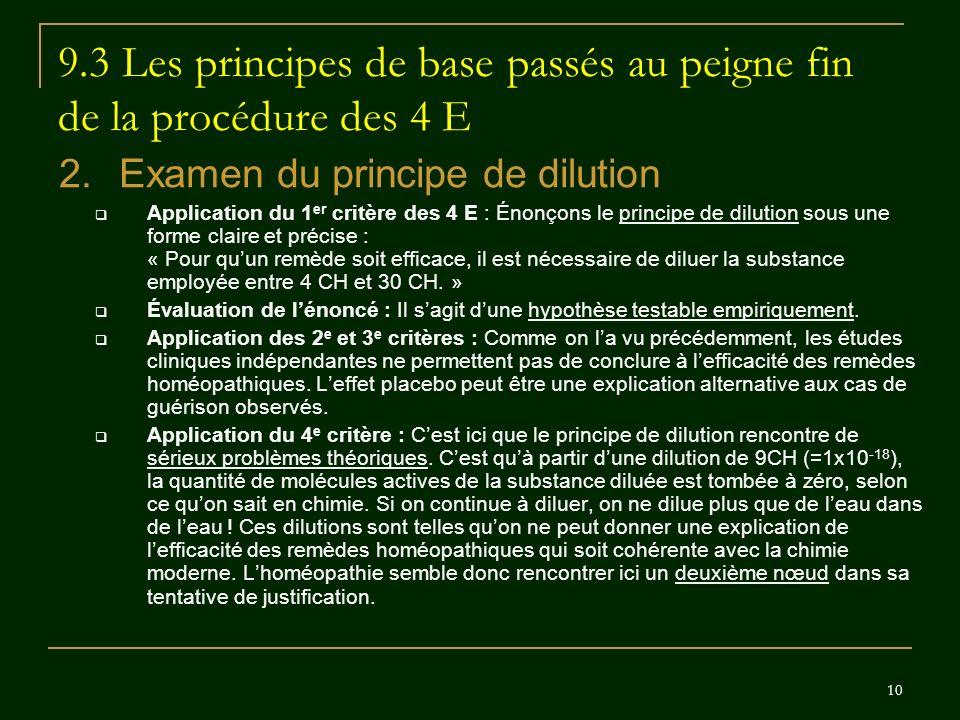10 9.3 Les principes de base passés au peigne fin de la procédure des 4 E 2.Examen du principe de dilution Application du 1 er critère des 4 E : Énonç