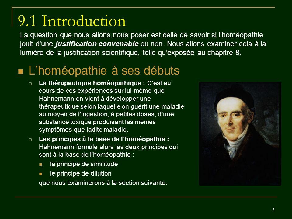 3 9.1 Introduction Lhoméopathie à ses débuts La thérapeutique homéopathique : Cest au cours de ces expériences sur lui-même que Hahnemann en vient à d