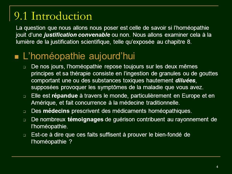 4 9.1 Introduction Lhoméopathie aujourdhui De nos jours, lhoméopathie repose toujours sur les deux mêmes principes et sa thérapie consiste en lingesti