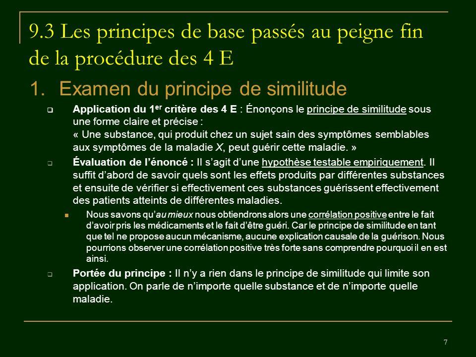 7 9.3 Les principes de base passés au peigne fin de la procédure des 4 E 1.Examen du principe de similitude Application du 1 er critère des 4 E : Énon
