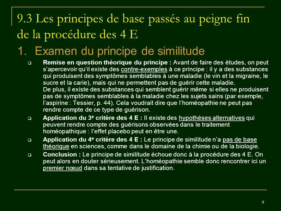 9 9.3 Les principes de base passés au peigne fin de la procédure des 4 E 1.Examen du principe de similitude Remise en question théorique du principe :