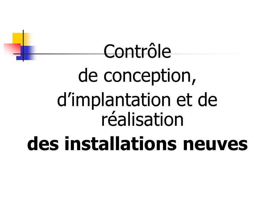 Contrôle de conception, dimplantation et de réalisation des installations neuves