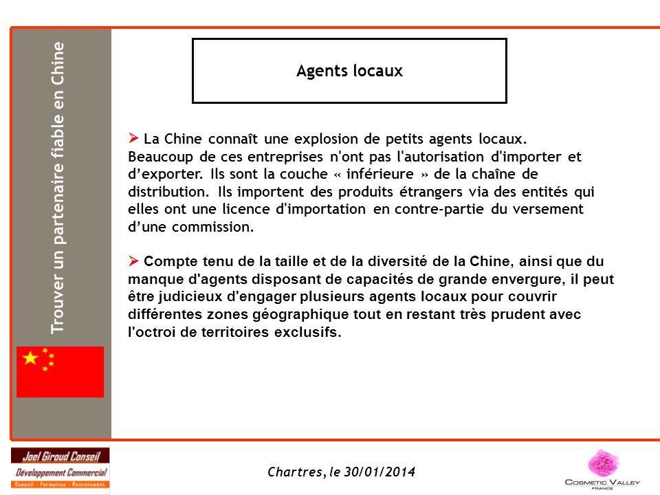 Chartres, le 30/01/2014 Agents locaux La Chine connaît une explosion de petits agents locaux. Beaucoup de ces entreprises n'ont pas l'autorisation d'i