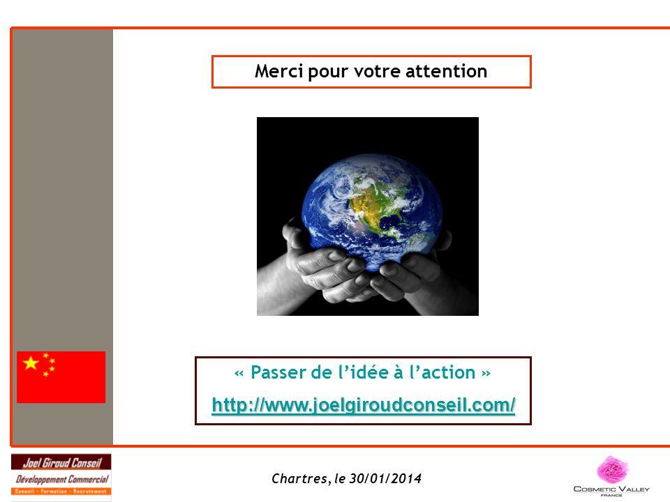 Chartres, le 30/01/2014 Merci pour votre attention « Passer de lidée à laction » http://www.joelgiroudconseil.com/