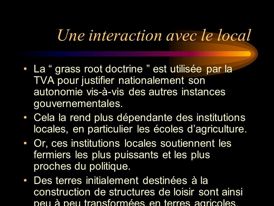 Une interaction avec le local La grass root doctrine est utilisée par la TVA pour justifier nationalement son autonomie vis-à-vis des autres instances gouvernementales.