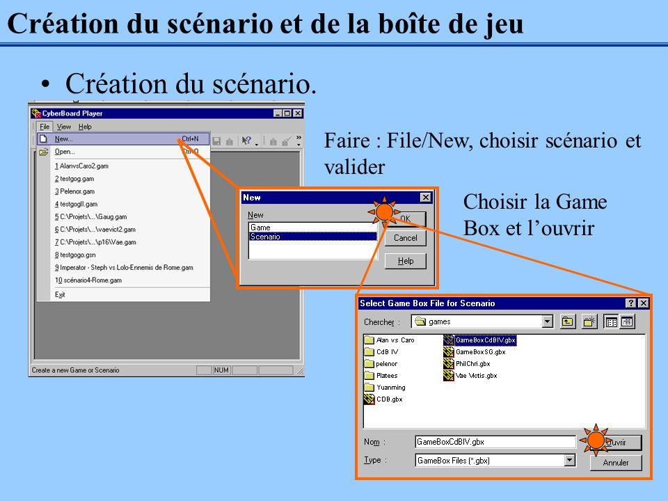 Création du scénario et de la boîte de jeu Création du scénario. Faire : File/New, choisir scénario et valider Choisir la Game Box et louvrir