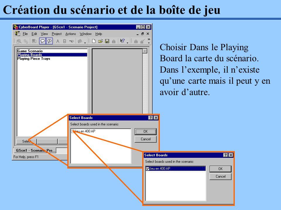 Création du scénario et de la boîte de jeu Choisir Dans le Playing Board la carte du scénario. Dans lexemple, il nexiste quune carte mais il peut y en