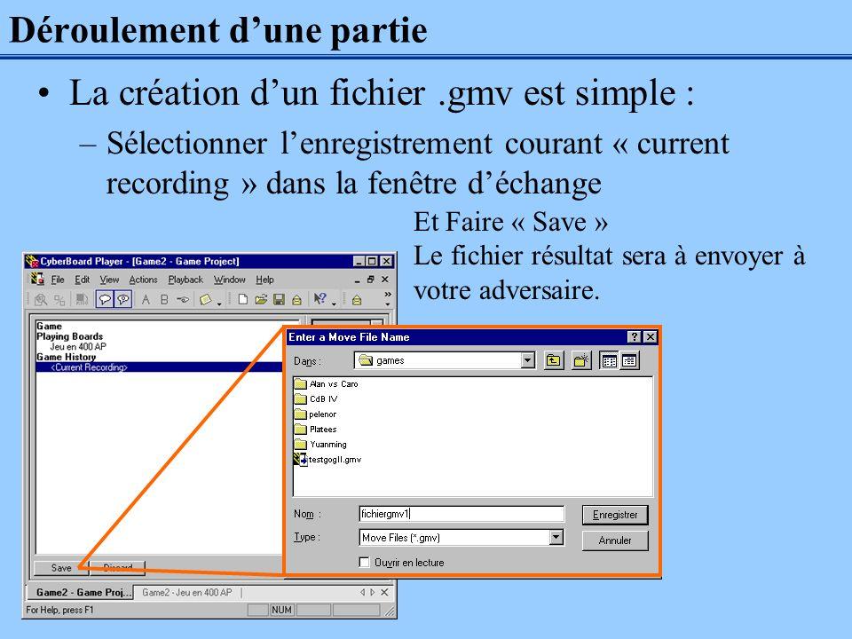 Déroulement dune partie La création dun fichier.gmv est simple : –Sélectionner lenregistrement courant « current recording » dans la fenêtre déchange