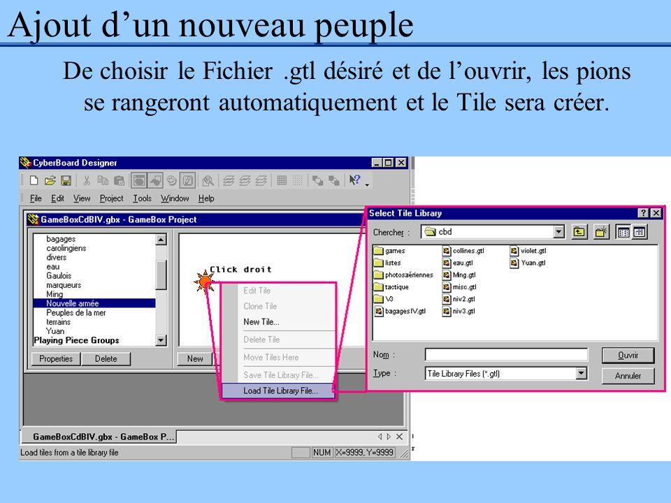 Ajout dun nouveau peuple De choisir le Fichier.gtl désiré et de louvrir, les pions se rangeront automatiquement et le Tile sera créer.