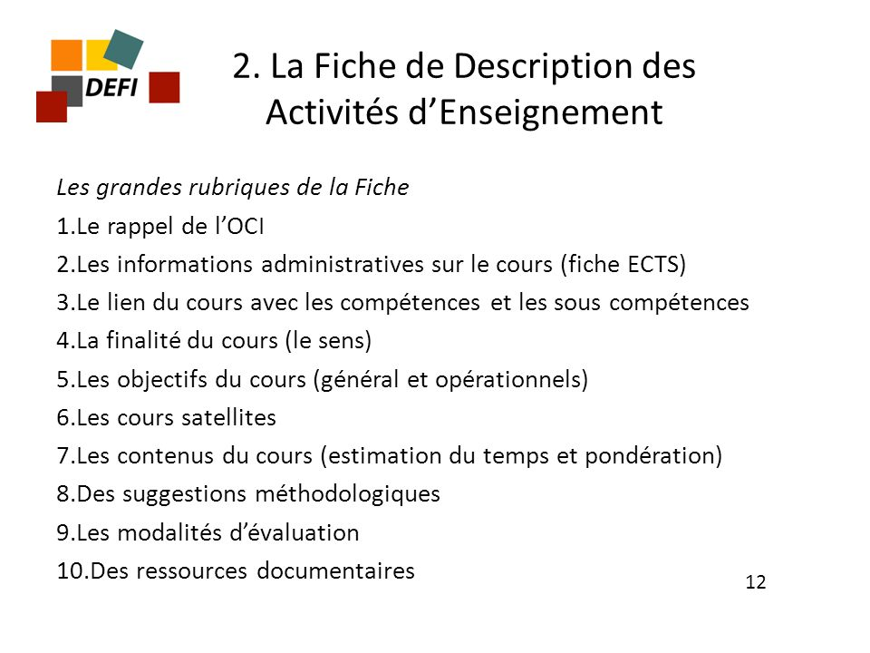 2. La Fiche de Description des Activités dEnseignement Les grandes rubriques de la Fiche 1.Le rappel de lOCI 2.Les informations administratives sur le