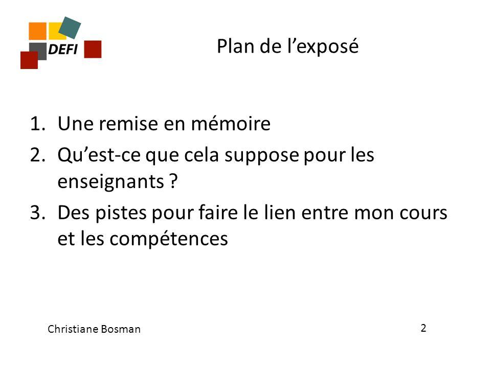 Plan de lexposé 1.Une remise en mémoire 2.Quest-ce que cela suppose pour les enseignants .
