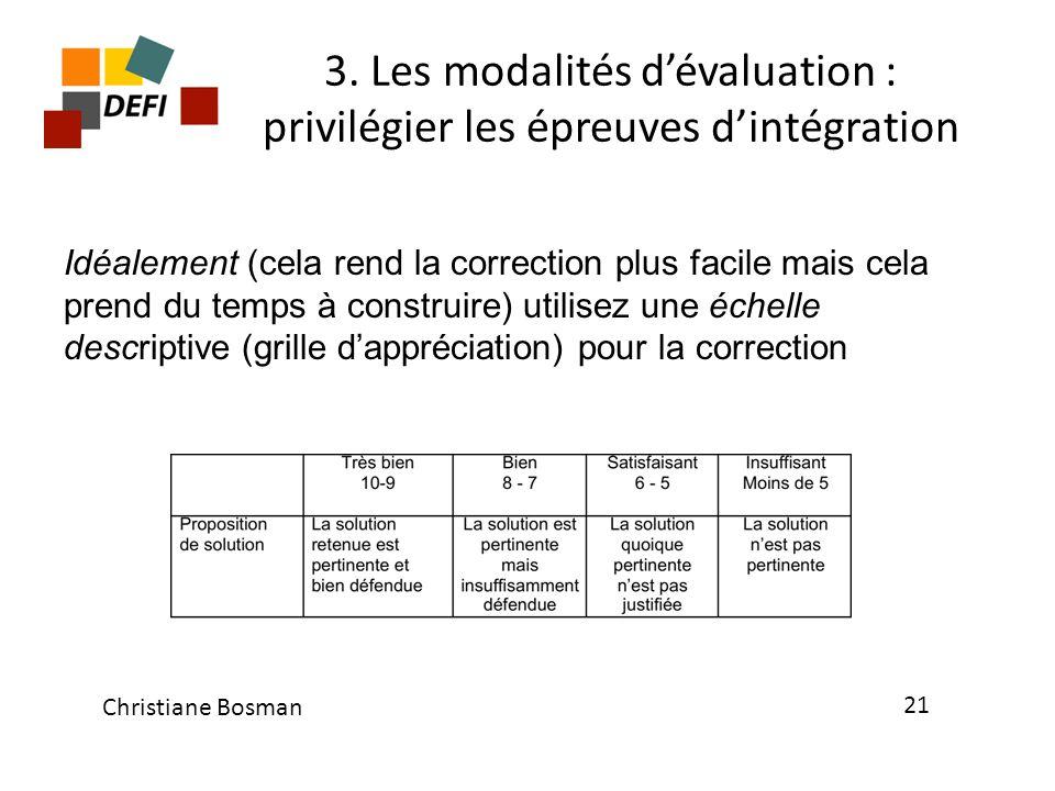 3. Les modalités dévaluation : privilégier les épreuves dintégration Idéalement (cela rend la correction plus facile mais cela prend du temps à constr