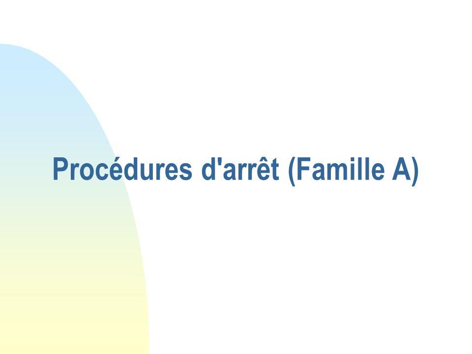 Procédures d'arrêt (Famille A)
