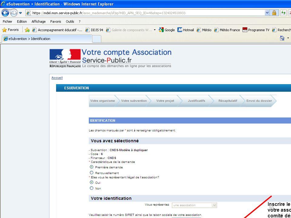 Inscrire le nom long de votre association (ex: comité départemental de basket-ball, ou Union Sportive Section Judo) 10