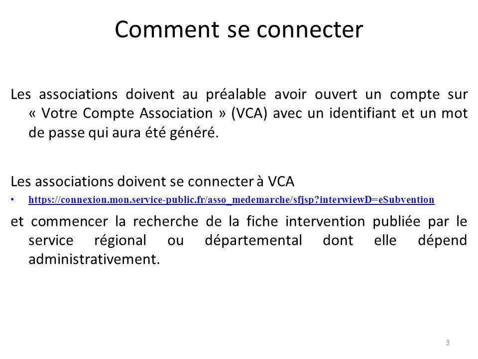 Comment se connecter Les associations doivent au préalable avoir ouvert un compte sur « Votre Compte Association » (VCA) avec un identifiant et un mot
