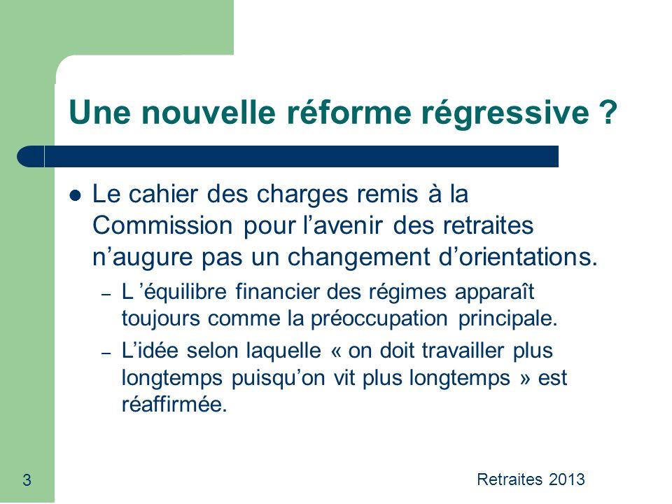 4 Une nouvelle réforme régressive .Cette réforme sinscrit bien dans la continuité des précédentes.