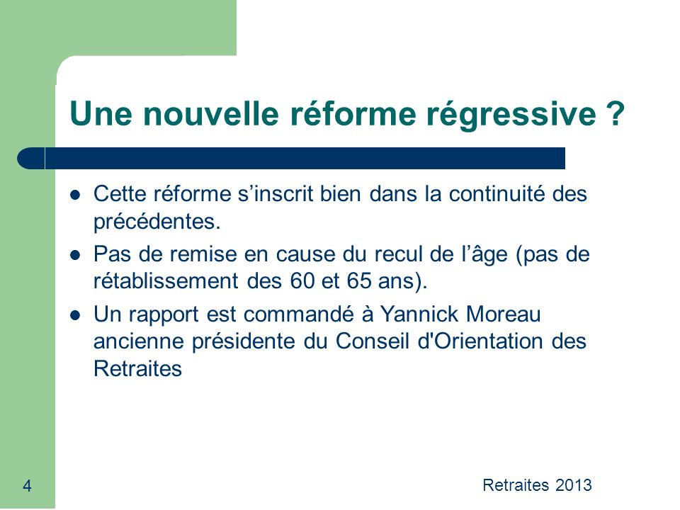 4 Une nouvelle réforme régressive . Cette réforme sinscrit bien dans la continuité des précédentes.