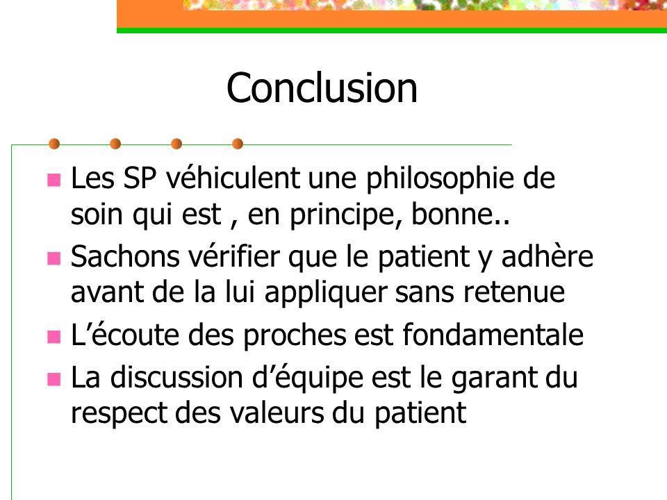 Conclusion Les SP véhiculent une philosophie de soin qui est, en principe, bonne..