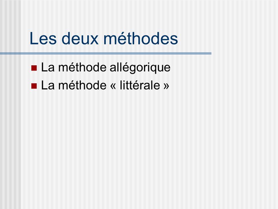Les deux méthodes La méthode allégorique La méthode « littérale »