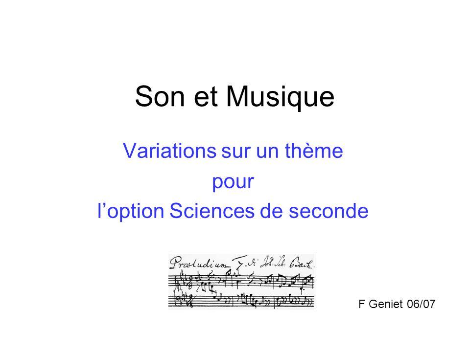 Son et Musique Variations sur un thème pour loption Sciences de seconde F Geniet 06/07