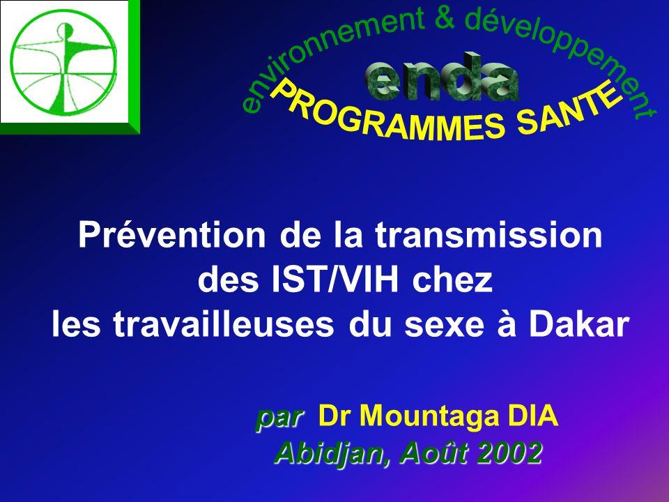 Prévention de la transmission des IST/VIH chez les travailleuses du sexe à Dakar par par Dr Mountaga DIA Abidjan, Août 2002