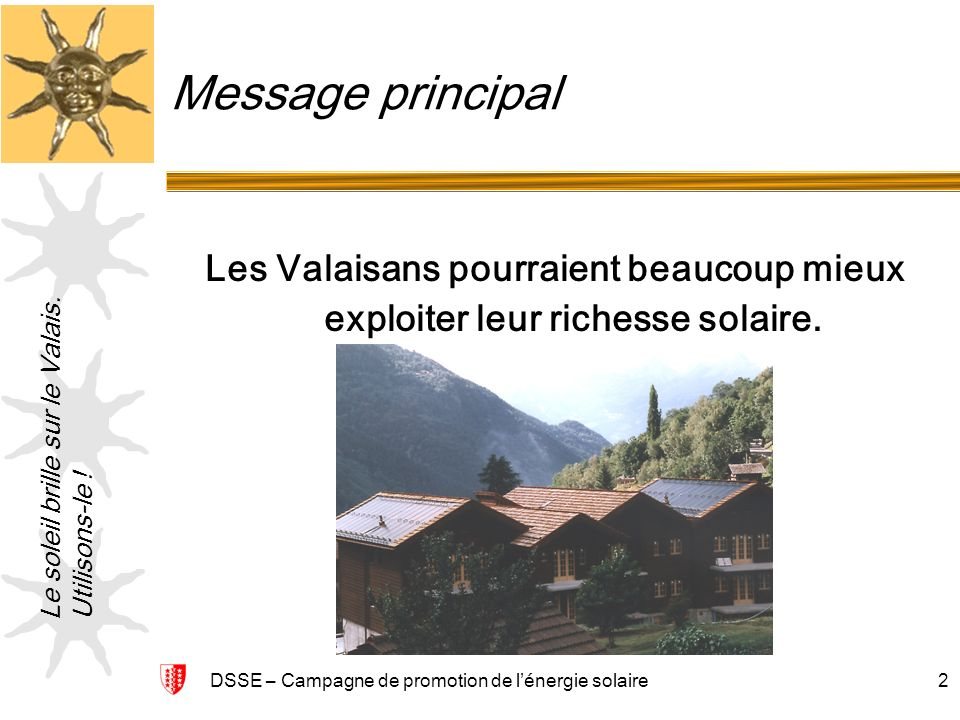 Le soleil brille sur le Valais.Utilisons-le .