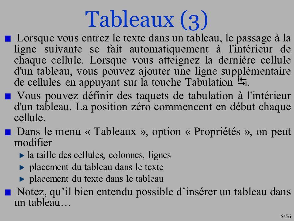 6/56 Tableaux (4) Placement du tableau par rapport au texte Modifier les bordures du tableaux