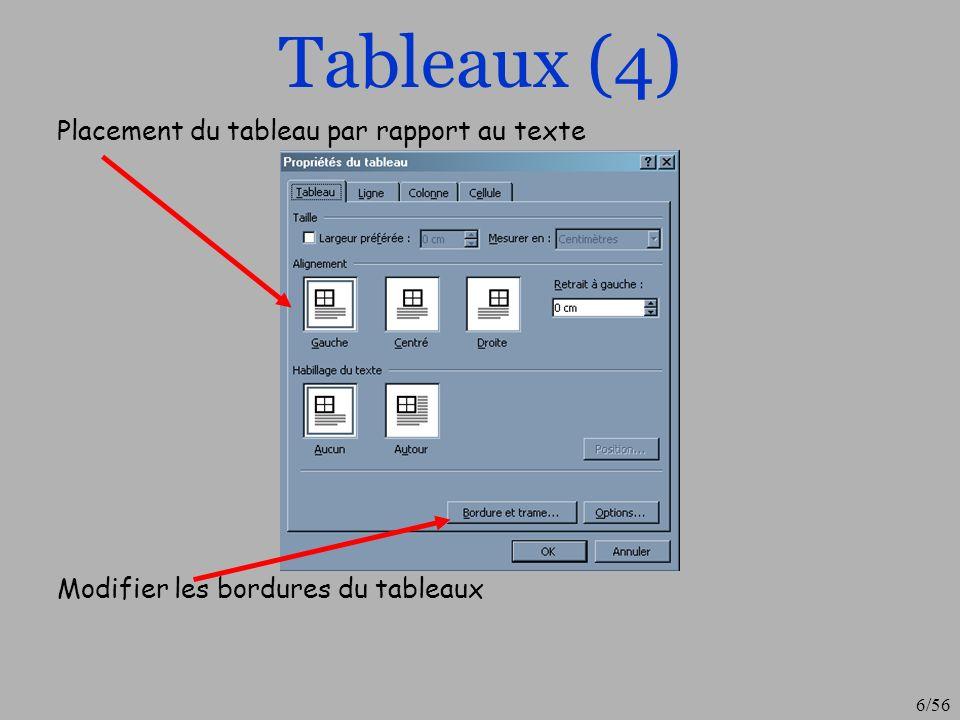 7/56 Tableaux (5) Dans le menu « Tableaux », il est possible Dajouter ou de supprimer des lignes, des colonnes et des cellules.