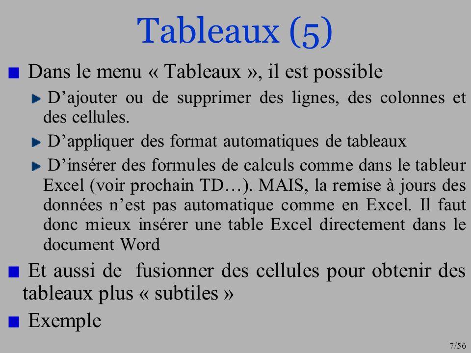 8/56 Tableaux (6) Soit le tableaux suivant : Le but est de fusionner la première cellule avec celle en dessous.