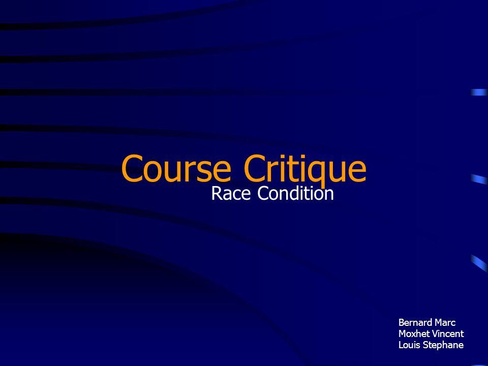 Course Critique Race Condition Bernard Marc Moxhet Vincent Louis Stephane